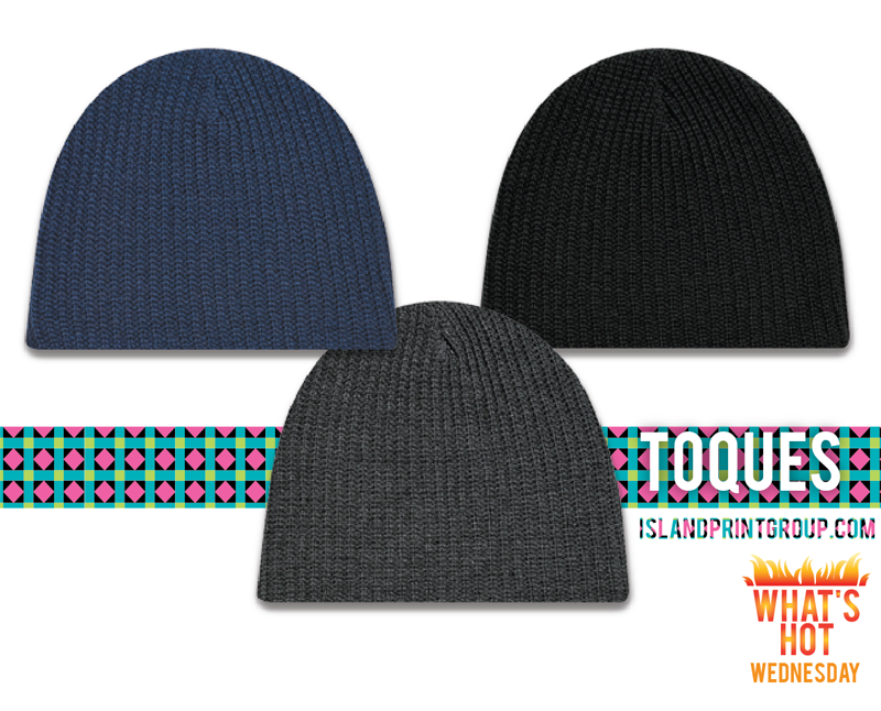 What's Hot Wednesday - Toques - Island Business Print Group Victoria Nanaimo