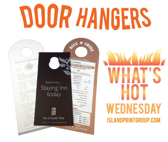What's Hot Wednesday - Door Hangers - Island Business Print Group