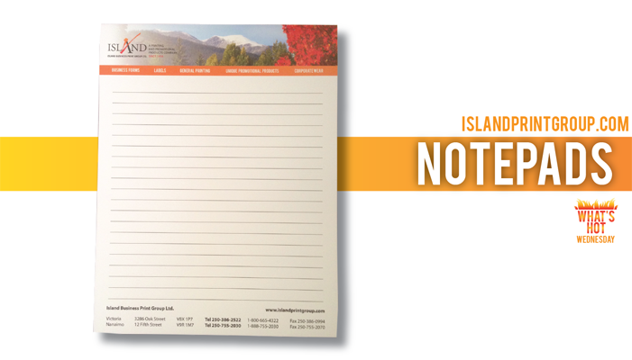 What's Hot Wednesday - Notepad -Island Business Print Group