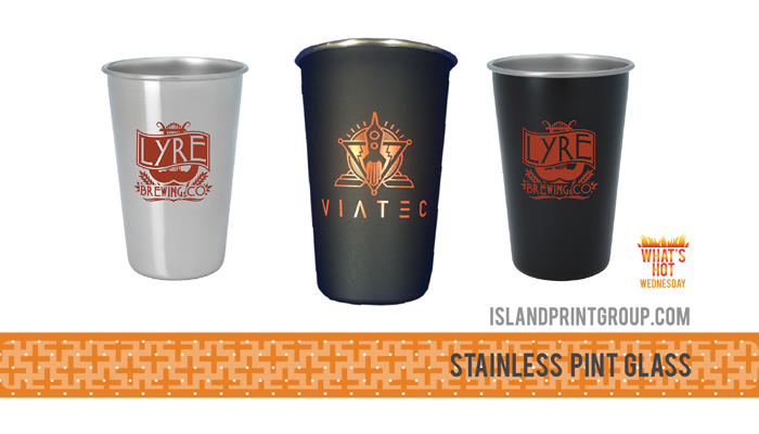 What's Hot - Stainless Pint Glass - Island Business Print Group