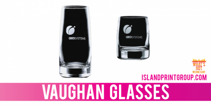What's Hot Wednesday - Vaughan Glasses - Island Business Print Group