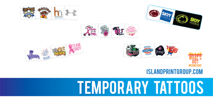 What's Hot - Temporary Tattoos - Island Business Print Group