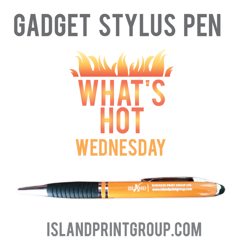 What's Hot Wednesday - Stylus Pen - Island Business Print Group Mobile