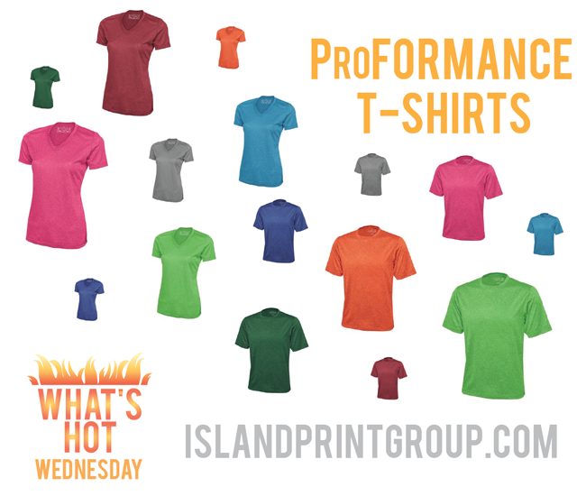 What's Hot Wednesday - ProFORMANCE Tee - Island Business Print Group