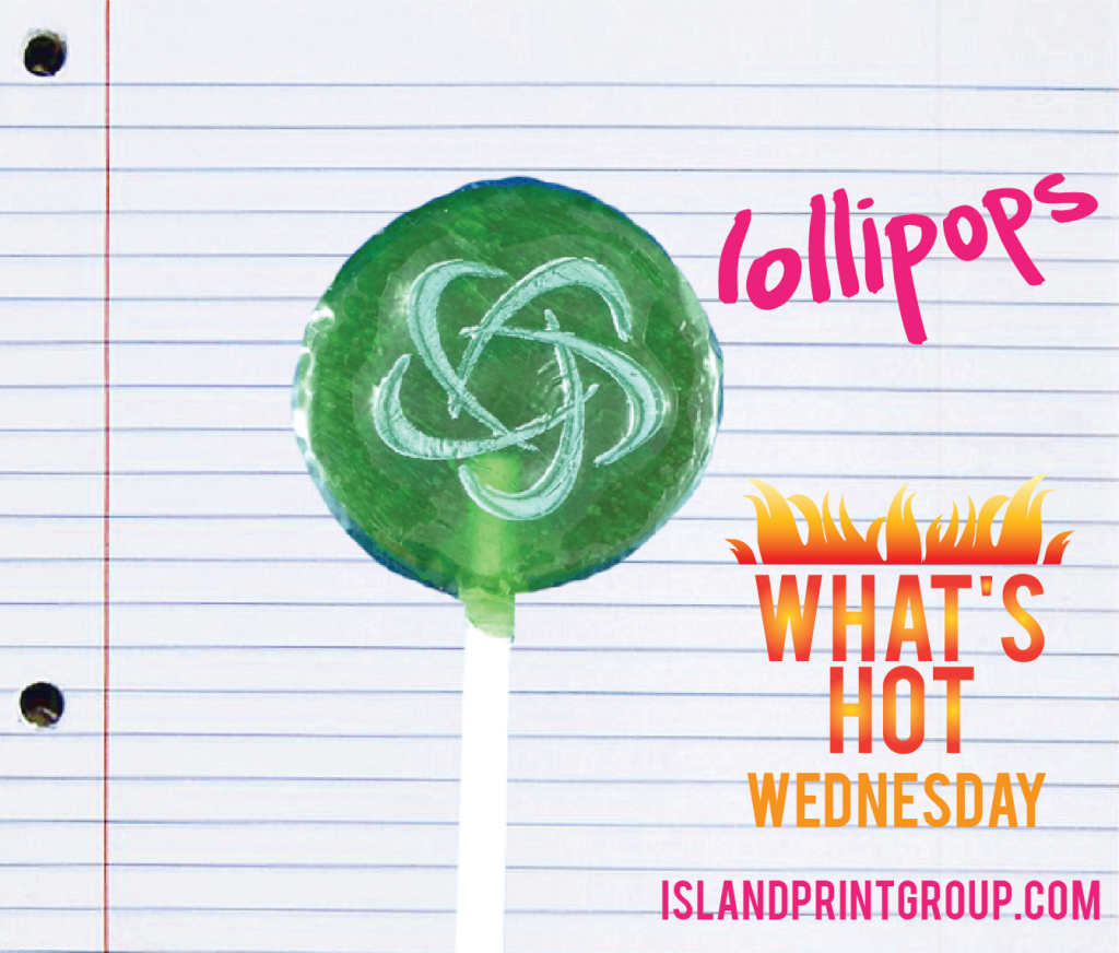 What's Hot Wednesday!: Lollipops - Island Print Group